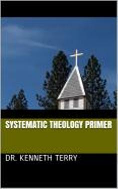Systematic Theology Primer